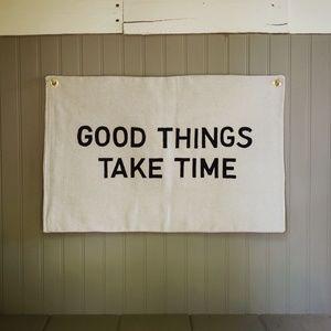 Good Things Take Time Banner